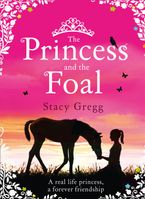 The Princess and the Foal Paperback  by Stacy Gregg