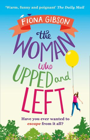 The Woman Who Upped and Left: A laugh-out-loud read that will put a spring in your step! book image