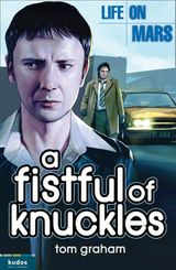 Life on Mars: A Fistful of Knuckles