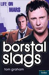 Life on Mars: Borstal Slags