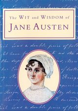 The Wit and Wisdom of Jane Austen (Text Only)