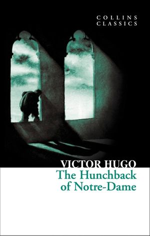 The Hunchback of Notre-Dame (Collins Classics) book image