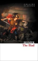 The Iliad (Collins Classics) eBook  by Homer