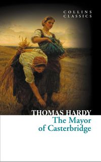 the-mayor-of-casterbridge-collins-classics