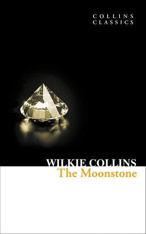 The Moonstone (Collins Classics) book image