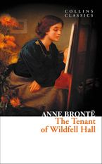 The Tenant Of Wildfell Hall Collins Classics Anne Bronte