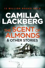 The Scent of Almonds and Other Stories Paperback  by Camilla Lackberg