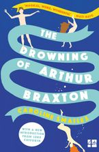 The Drowning of Arthur Braxton Paperback  by Caroline Smailes