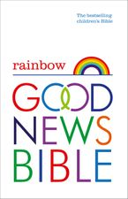 Rainbow Good News Bible (GNB): The Bestselling Children's Bible Hardcover  by