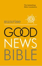Sunrise Good News Bible (GNB): The Bestselling Bible Translation Hardcover  by