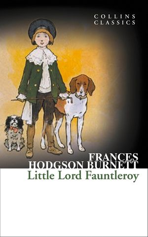 Little Lord Fauntleroy (Collins Classics) book image