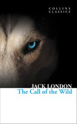 The Call of the Wild (Collins Classics)