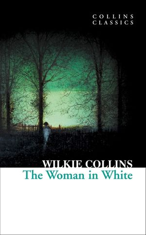 The Woman in White (Collins Classics) book image