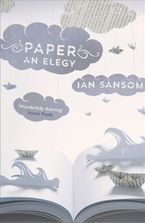 Paper: An Elegy eBook  by Ian Sansom