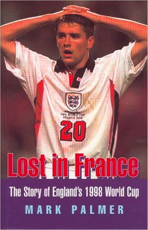 Lost in France: The Story of England's 1998 World Cup Campaign book image