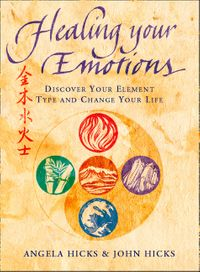 healing-your-emotions-discover-your-five-element-type-and-change-your-life
