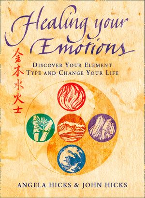 Healing Your Emotions: Discover your five element type and change your life book image