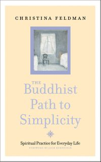 the-buddhist-path-to-simplicity-spiritual-practice-in-everyday-life