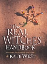 The Real Witches' Handbook: The Definitive Handbook of Advanced Magical Techniques