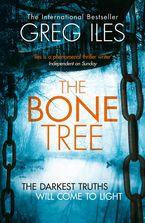 Greg Iles - The Bone Tree (Penn Cage, Book 5)