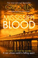 Greg Iles - Mississippi Blood (Penn Cage, Book 6)