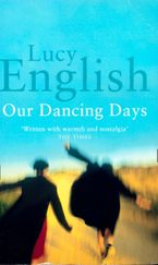 Our Dancing Days eBook  by Lucy English