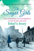 the-sugar-girls-ethels-story-tales-of-hardship-love-and-happiness-in-tate-and-lyles-east-end