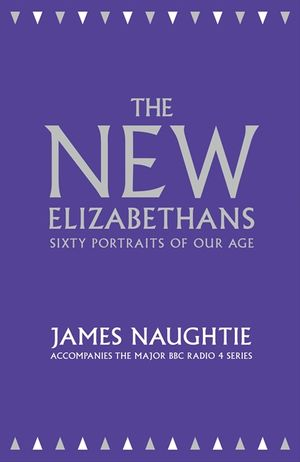 The New Elizabethans: Sixty Portraits of our Age book image