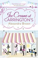 Ice Creams at Carrington's Paperback  by Alexandra Brown