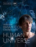 Human Universe Hardcover  by Professor Brian Cox