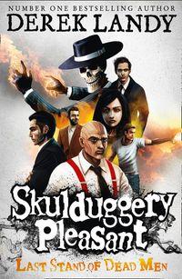 last-stand-of-dead-men-skulduggery-pleasant-book-8