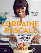 How to Be a Better Cook Hardcover MDT by Lorraine Pascale
