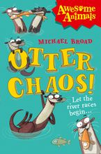 Otter Chaos! (Awesome Animals) Paperback  by Michael Broad