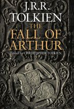 The Fall of Arthur Hardcover  by J. R. R. Tolkien