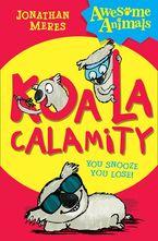 Koala Calamity (Awesome Animals)