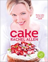 Cake: 200 fabulous foolproof baking recipes