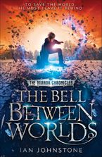 the-bell-between-worlds-the-mirror-chronicles-book-1