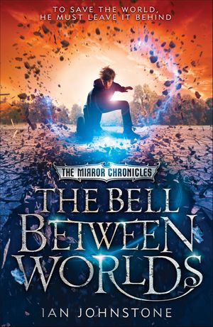 The Bell Between Worlds (The Mirror Chronicles, Book 1) book image