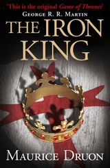 The Iron King (The Accursed Kings, Book 1)