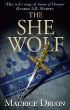 The She-Wolf (The Accursed Kings, Book 5) Paperback  by Maurice Druon