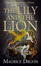 The Lily and the Lion (The Accursed Kings, Book 6) Paperback  by Maurice Druon