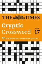Times Cryptic Crossword Book 17: 80 of the world's most famous crossword puzzles