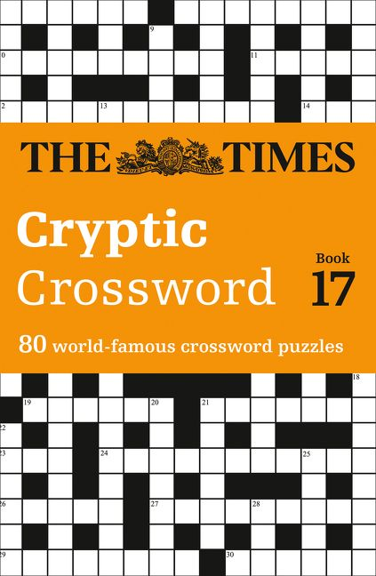 The Times Cryptic Crossword Book 17 80 Of World S Most Famous Puzzles
