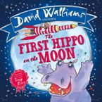 The First Hippo on the Moon Hardcover  by David Walliams