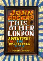 this-other-london-adventures-in-the-overlooked-city