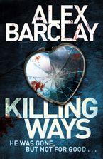 Killing Ways Paperback  by Alex Barclay