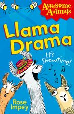 Llama Drama (Awesome Animals) Paperback  by Rose Impey