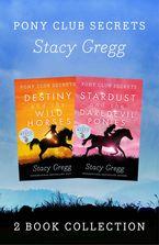 Destiny and Stardust (Pony Club Secrets) eBook  by Stacy Gregg