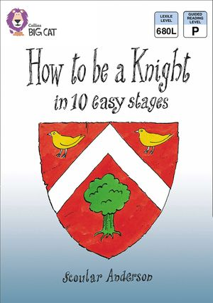 How To Be A Knight: Band 09/Gold (Collins Big Cat) book image