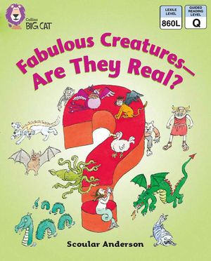 Fabulous Creatures – Are they Real?: Band 11/Lime (Collins Big Cat) book image